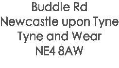 Buddle Rd Newcastle upon Tyne Tyne and Wear NE4 8AW